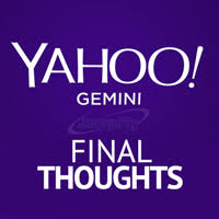 BLOG-Yahoo-Gemini-Final-Thoughts